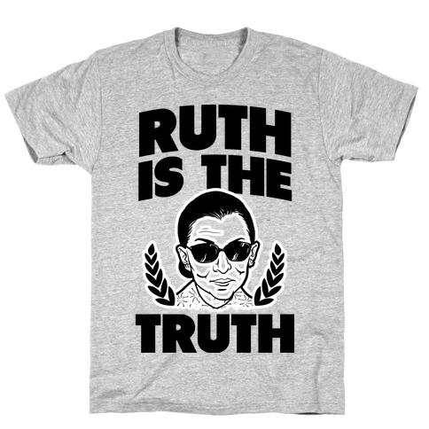 Ruth is the Truth T-Shirt