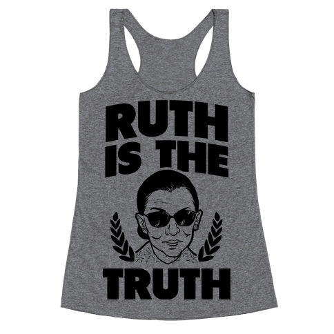 Ruth is the Truth Racerback Tank Top