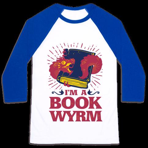 I'm a Book Wyrm Baseball Tee