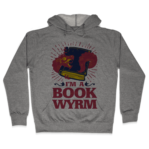 I'm a Book Wyrm Hooded Sweatshirt