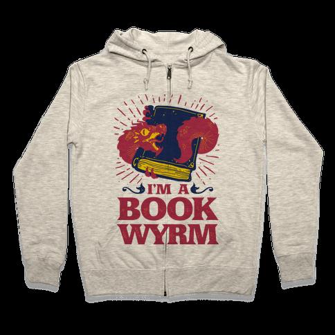 I'm a Book Wyrm Zip Hoodie