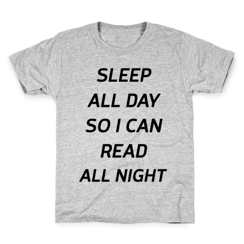 Sleep All Day So I Can Read All Night Kids T-Shirt