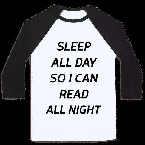 Sleep All Day So I Can Read All Night Baseball Tee