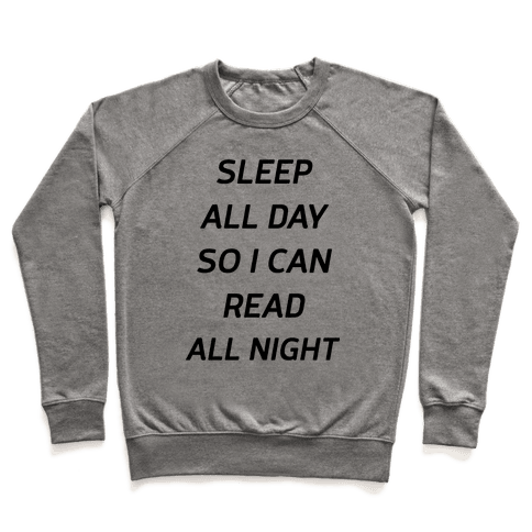 Sleep All Day So I Can Read All Night Pullover