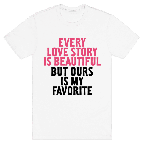Every Love Story Is Beautiful Mens T-Shirt
