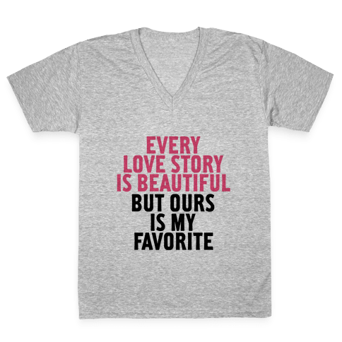 Every Love Story Is Beautiful V-Neck Tee Shirt