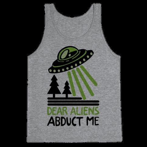 Dear Aliens, Abduct Me Tank Top