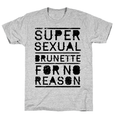 Super Sexual Brunette Mens T-Shirt