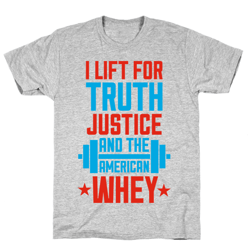Truth, Justice, And The American Whey Mens T-Shirt