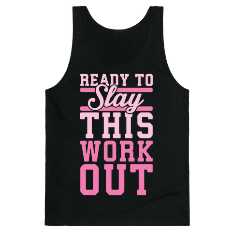 Ready To Slay This Workout Tank Top