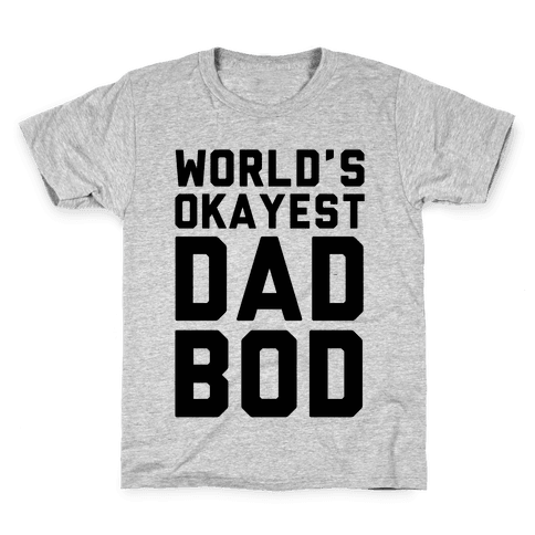 World's Okayest Dad Bod Kids T-Shirt
