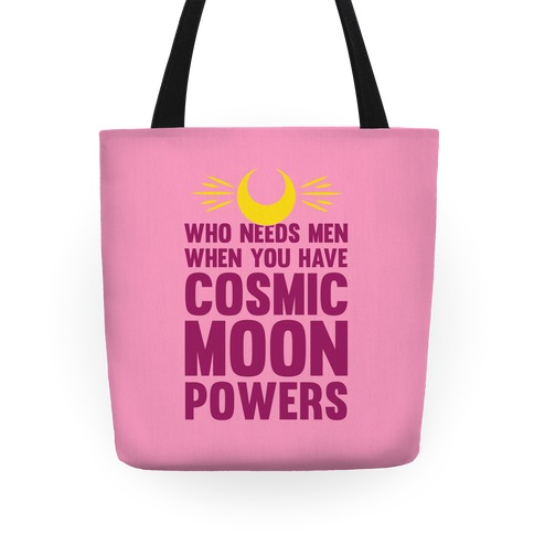 Who Needs Men When You Have Cosmic Moon Powers Tote