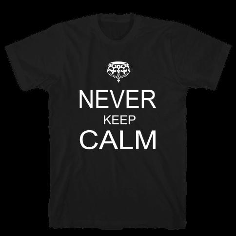 Never Keep Calm Mens T-Shirt