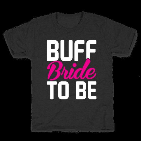 Buff Bride To Be Kids T-Shirt