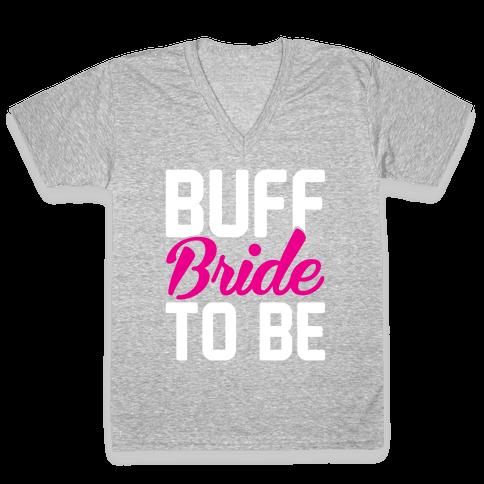 Buff Bride To Be V-Neck Tee Shirt
