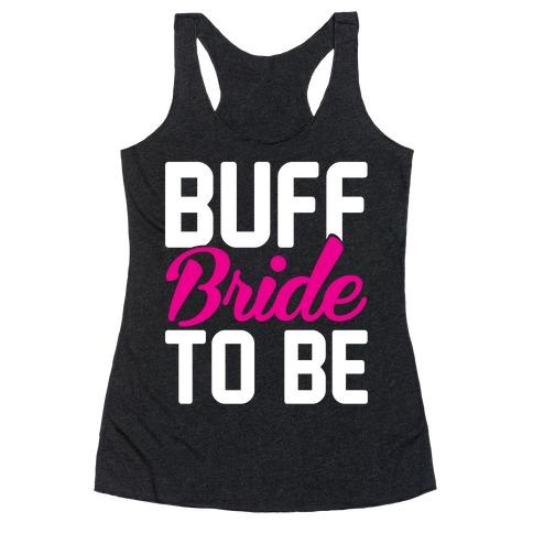 Buff Bride To Be Racerback Tank Top