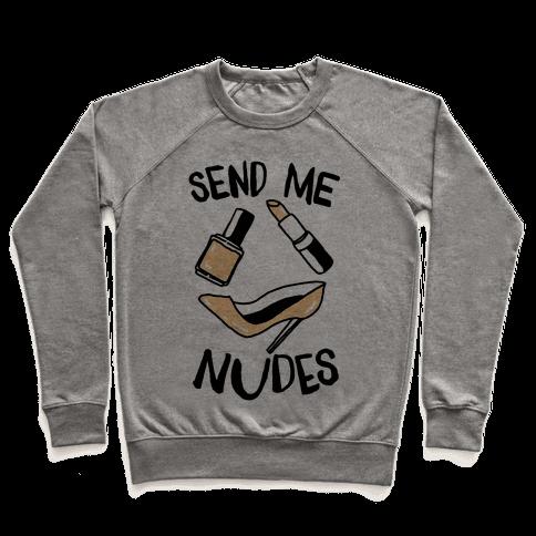 Send Me Nudes Pullover