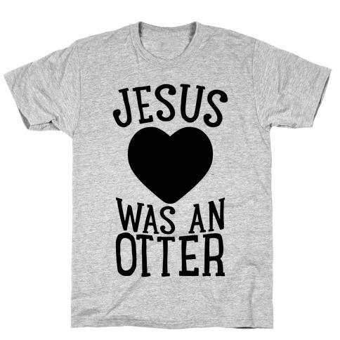 Jesus Was An Otter Mens/Unisex T-Shirt