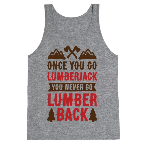 Once You Go Lumberjack You Never Go Lumberback Tank Top