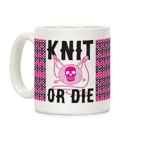 Knit or Die Coffee Mug