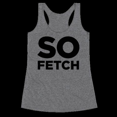 So Fetch Racerback Tank Top