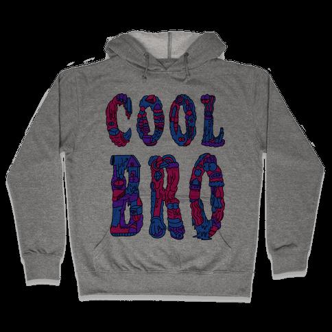 Cool Bro Hooded Sweatshirt