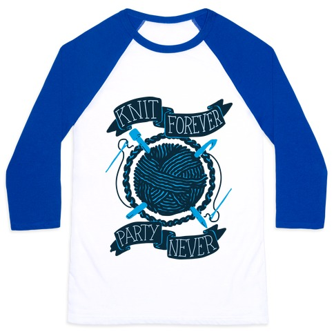 Knit Forever Party Never Baseball Tee