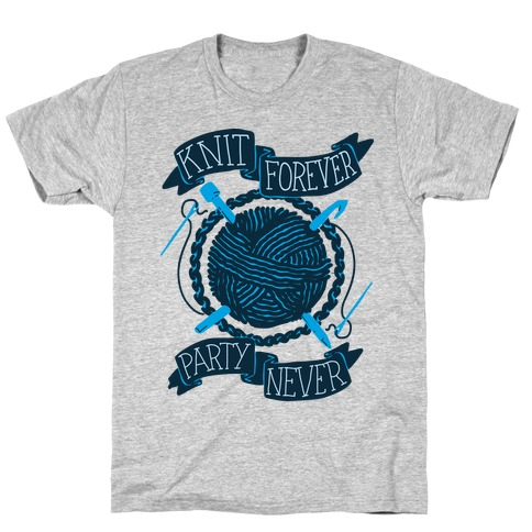 Knit Forever Party Never T-Shirt
