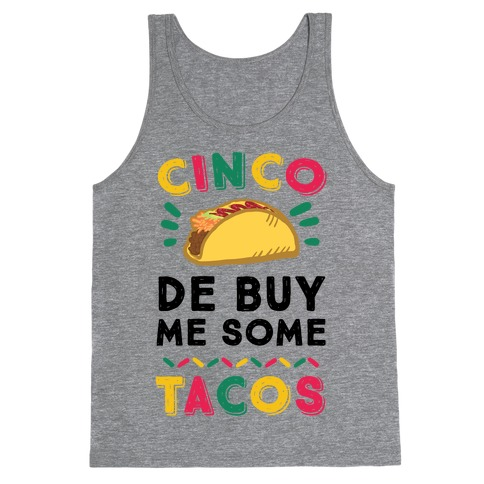 Cinco De Buy Me Some Tacos Tank Top