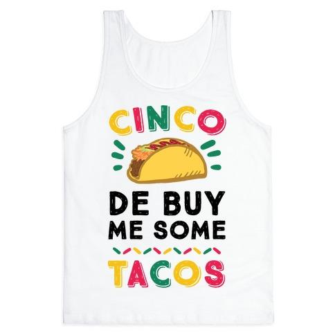 Cinco De Buy Me Some Tacos Tank Top