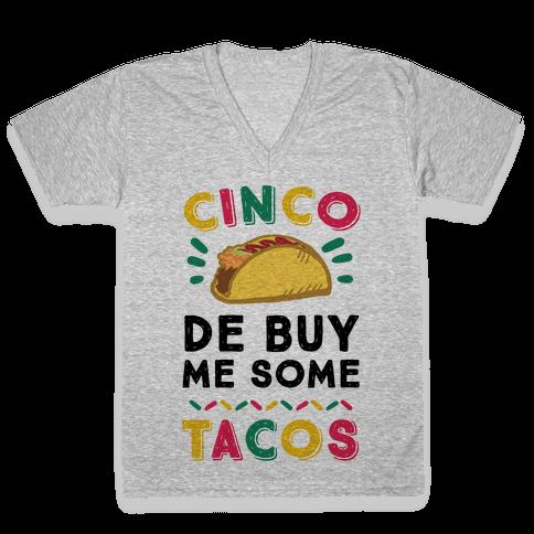 Cinco De Buy Me Some Tacos V-Neck Tee Shirt