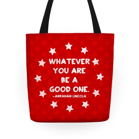 Whatever You Are Be A Good One Tote