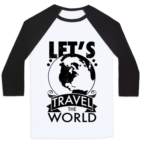 Let's Travel the World Baseball Tee