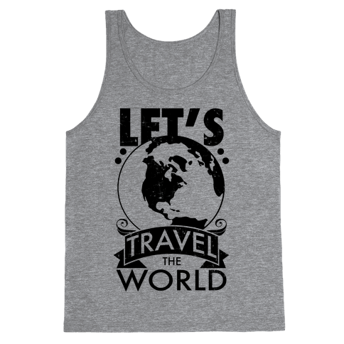 Let's Travel the World Tank Top