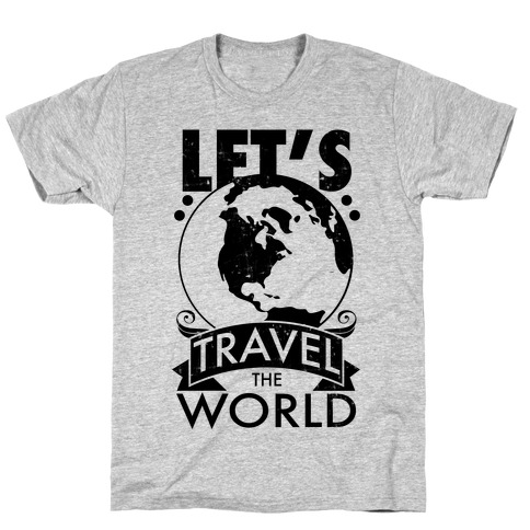 Let's Travel the World T-Shirt