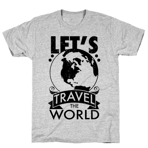 Let's Travel the World Mens T-Shirt