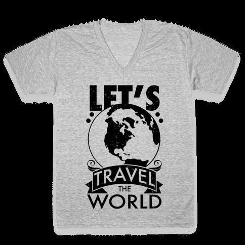 Let's Travel the World V-Neck Tee Shirt