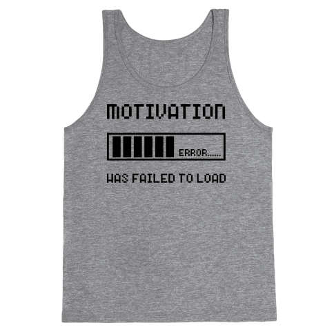 Motivation Has Failed to Load Tank Top