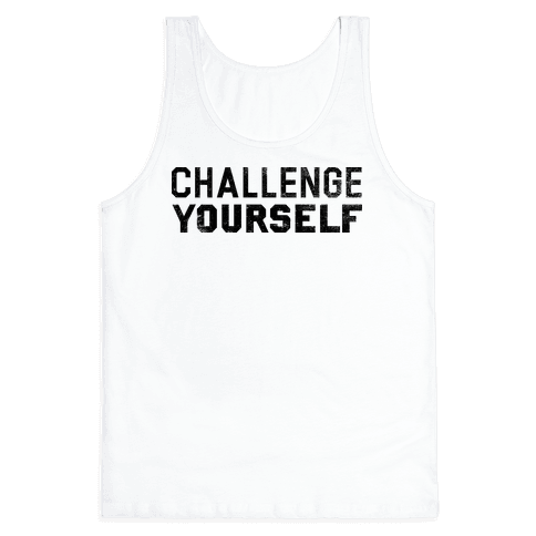 Challenge Yourself Tank Top