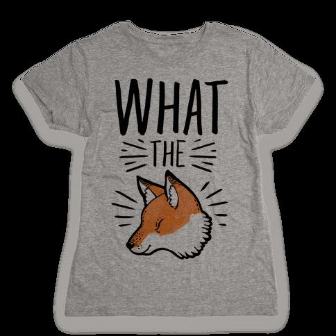 What the Fox Womens T-Shirt