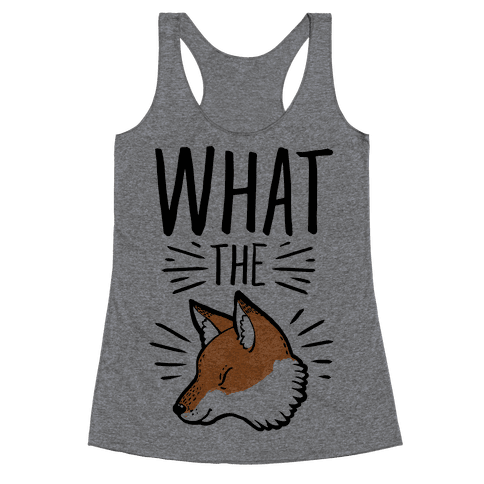 What the Fox Racerback Tank Top