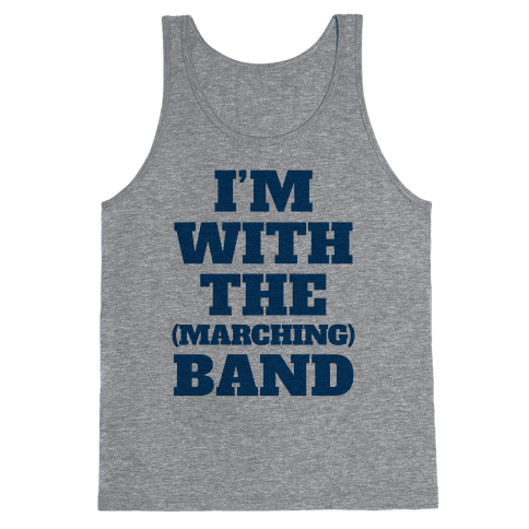 I'm With the (Marching) Band Tank Top