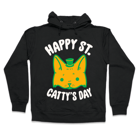 Happy St. Catty's Day Hooded Sweatshirt