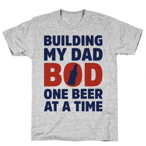 Building My Dad Bod One Beer at a Time Mens T-Shirt