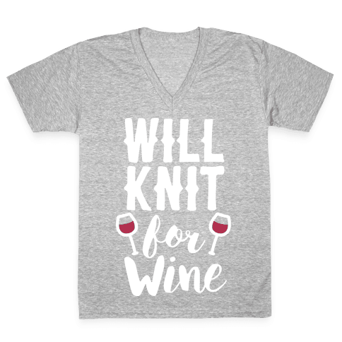 Will Knit For Wine V-Neck Tee Shirt