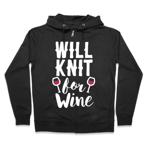 Will Knit For Wine Zip Hoodie