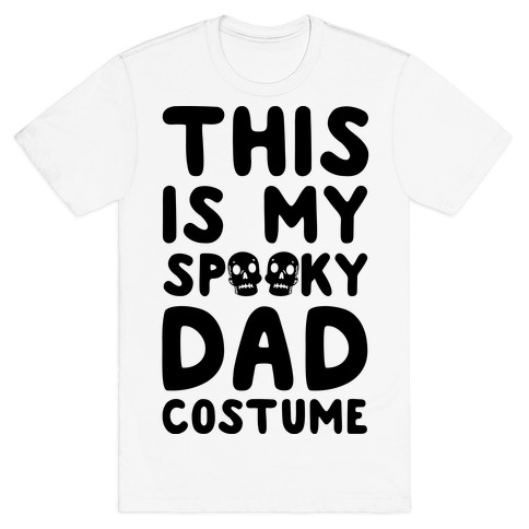 This is My Spooky Dad Costume Mens T-Shirt