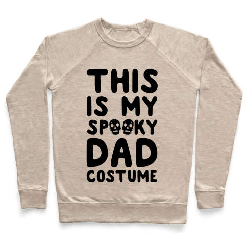 This is My Spooky Dad Costume Pullover