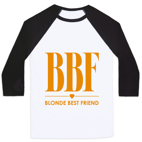 Blonde Best Friend (BBF) Baseball Tee