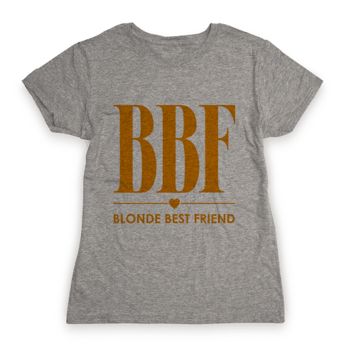 Blonde Best Friend (BBF) Womens T-Shirt